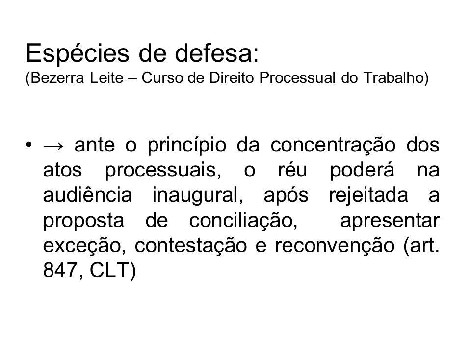 Espécies de defesa: (Bezerra Leite – Curso de Direito Processual do Trabalho)