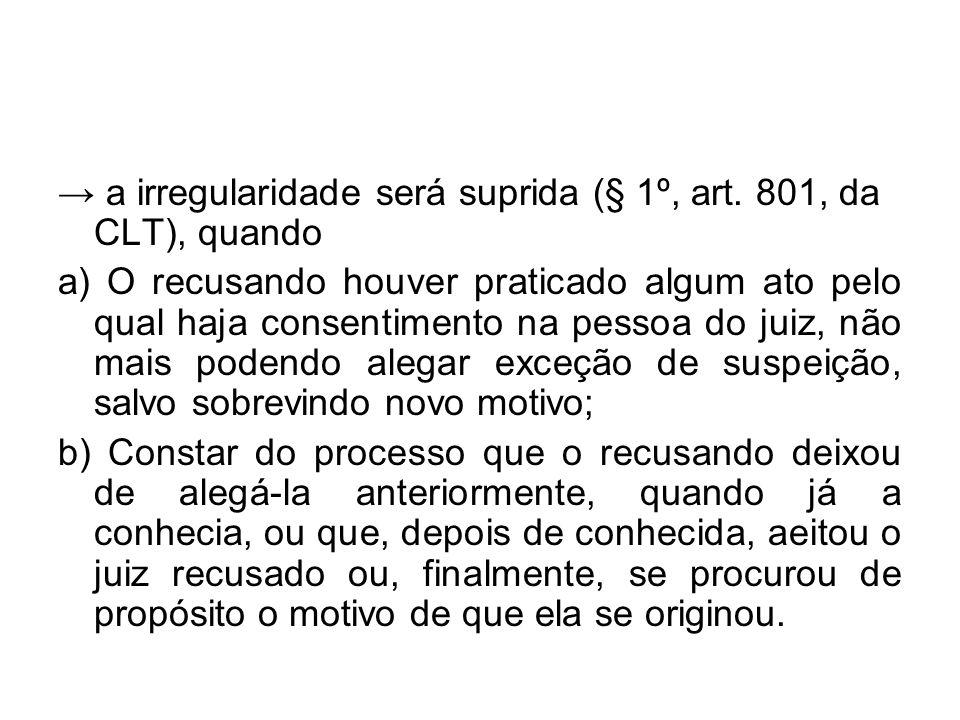 → a irregularidade será suprida (§ 1º, art. 801, da CLT), quando