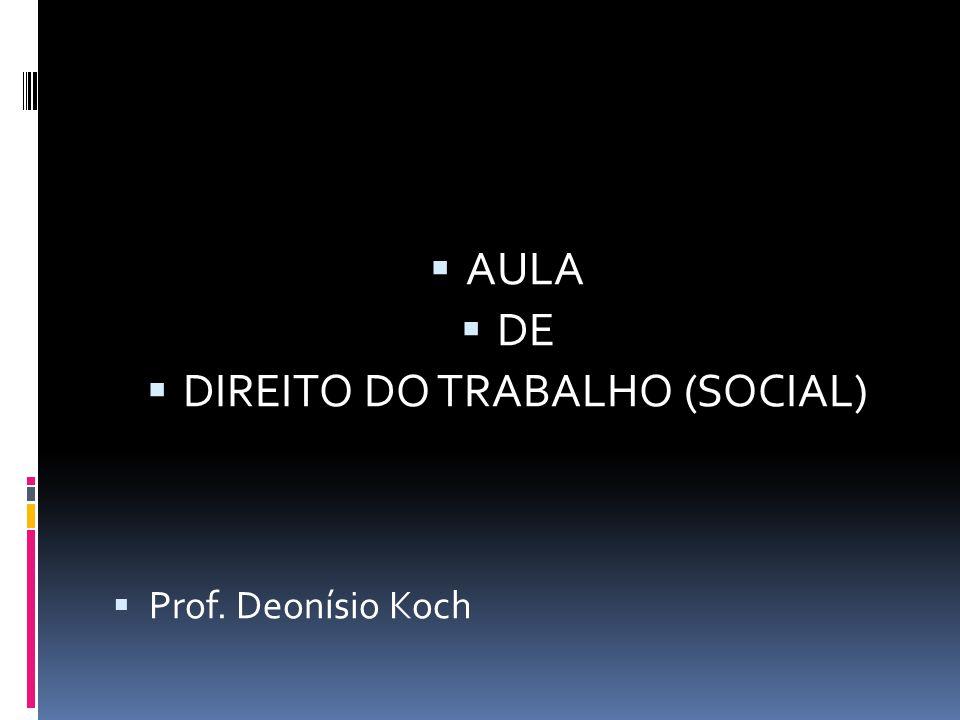 DIREITO DO TRABALHO (SOCIAL)