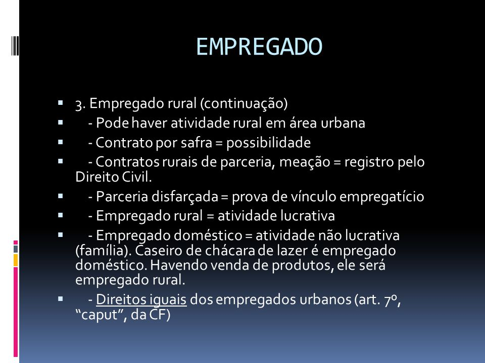 EMPREGADO 3. Empregado rural (continuação)