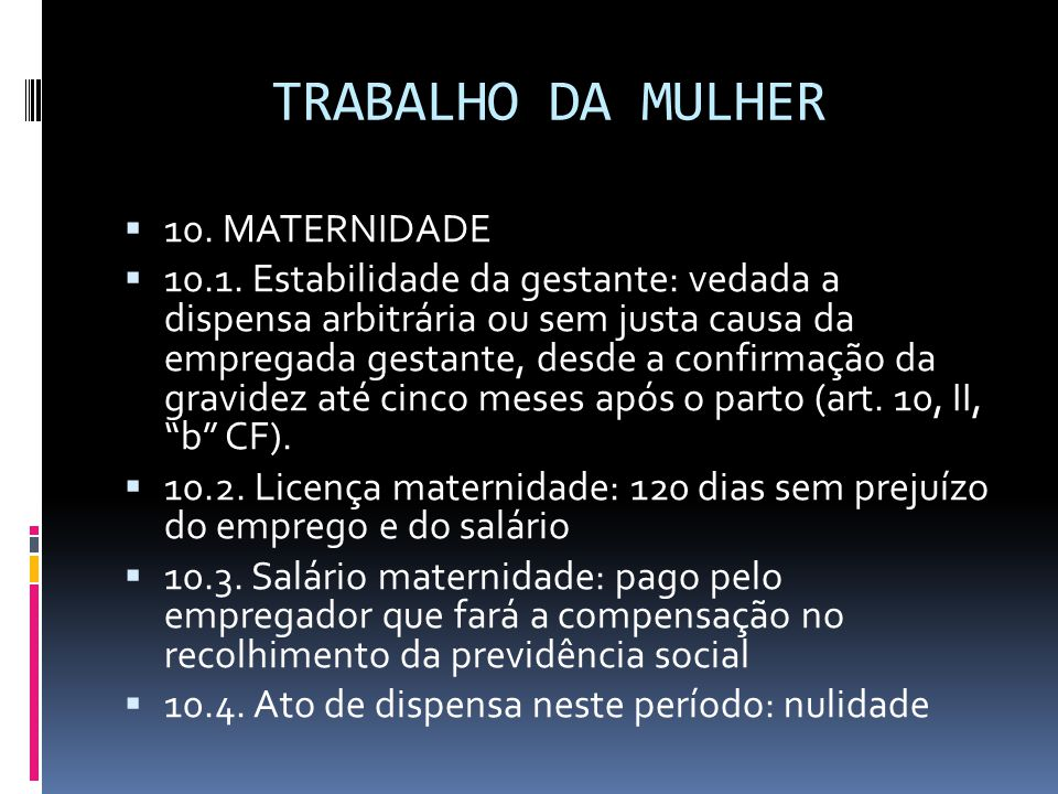 TRABALHO DA MULHER 10. MATERNIDADE
