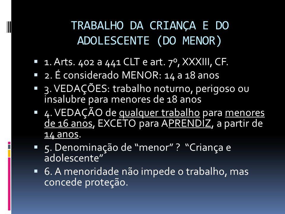 TRABALHO DA CRIANÇA E DO ADOLESCENTE (DO MENOR)
