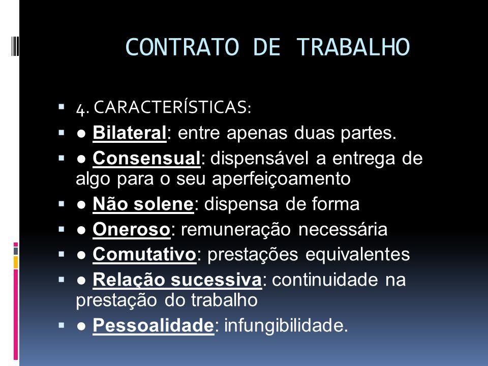 CONTRATO DE TRABALHO 4. CARACTERÍSTICAS: