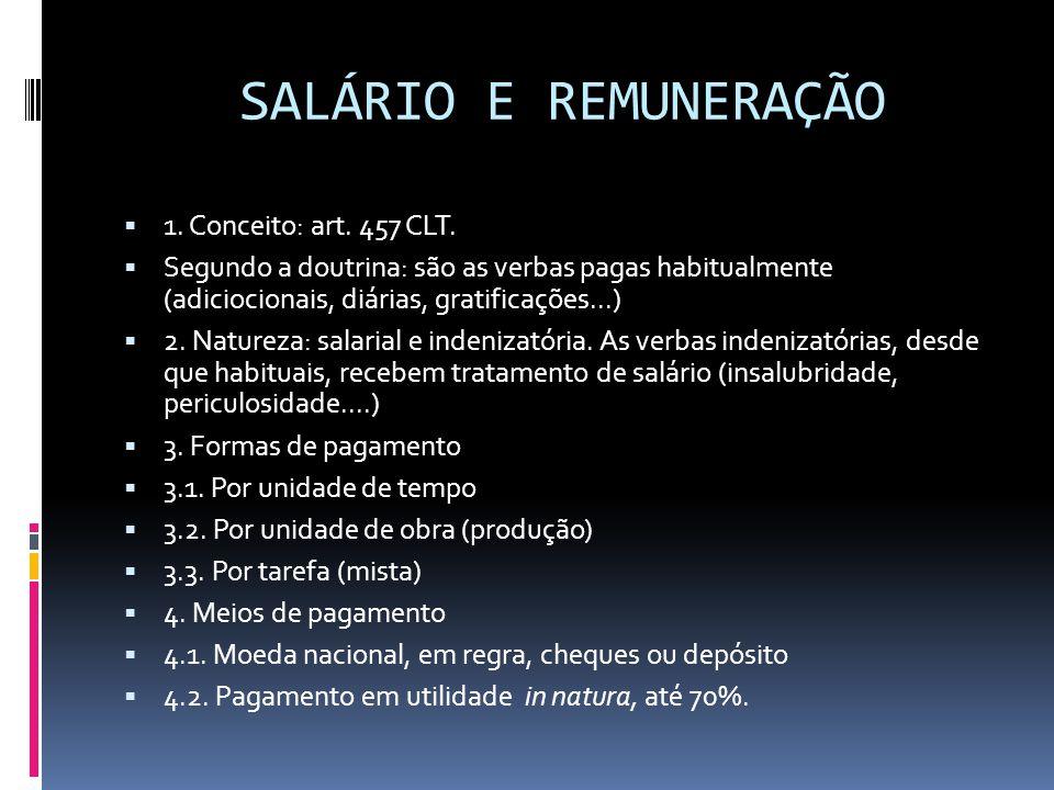 SALÁRIO E REMUNERAÇÃO 1. Conceito: art. 457 CLT.