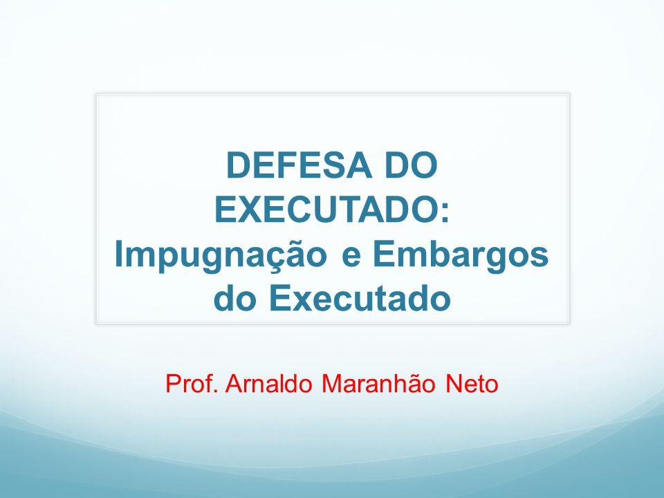 DEFESA DO EXECUTADO: Impugnação e Embargos do Executado
