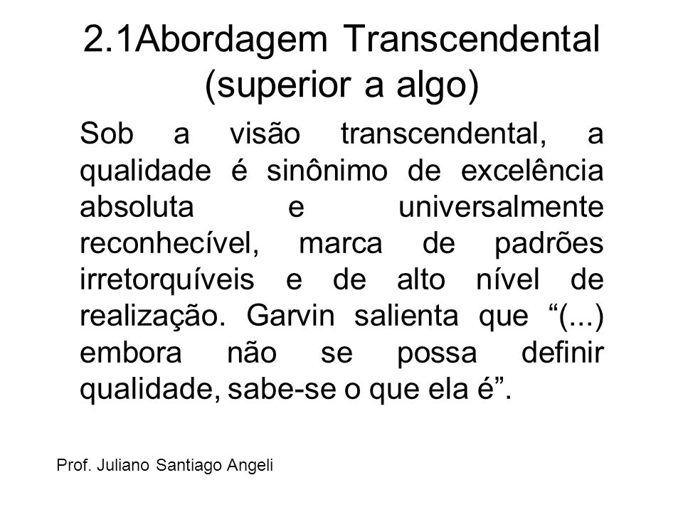 2.1Abordagem Transcendental (superior a algo)