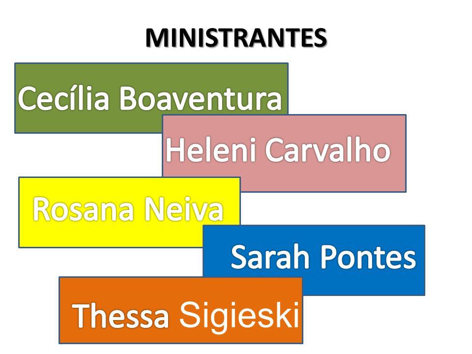 Cecília Boaventura Heleni Carvalho Rosana Neiva Sarah Pontes