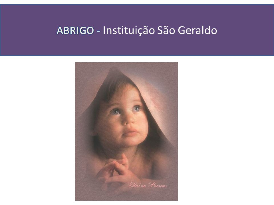 ABRIGO - Instituição São Geraldo