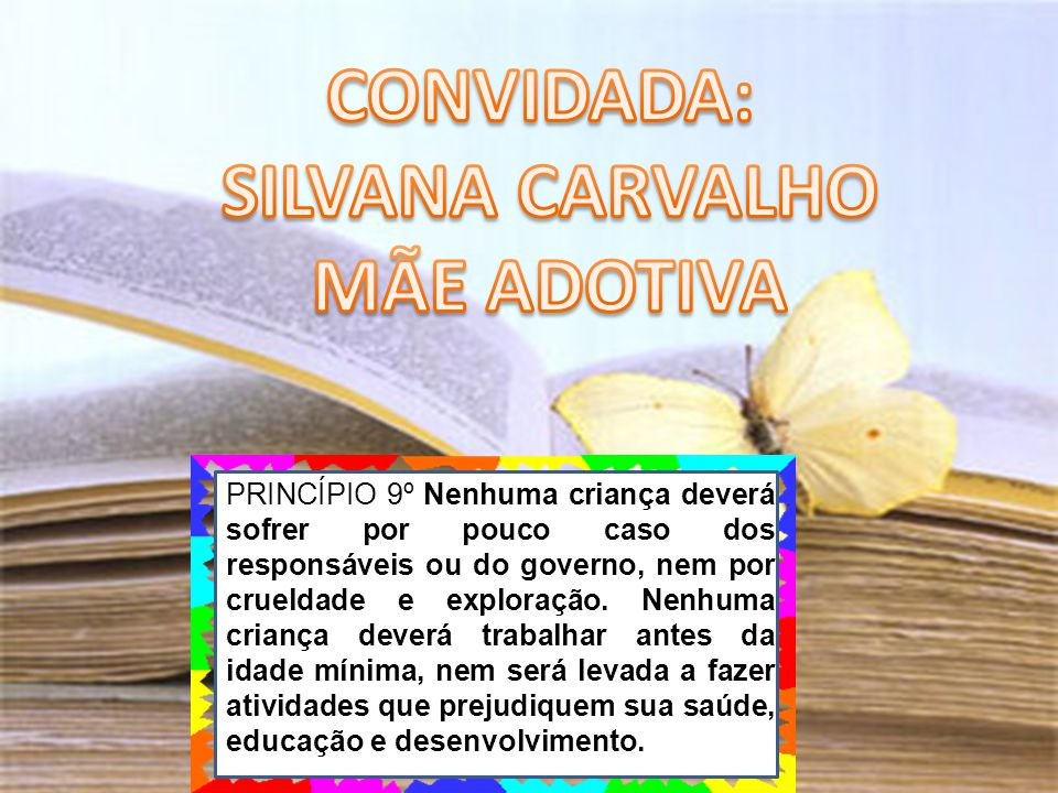 CONVIDADA: SILVANA CARVALHO MÃE ADOTIVA