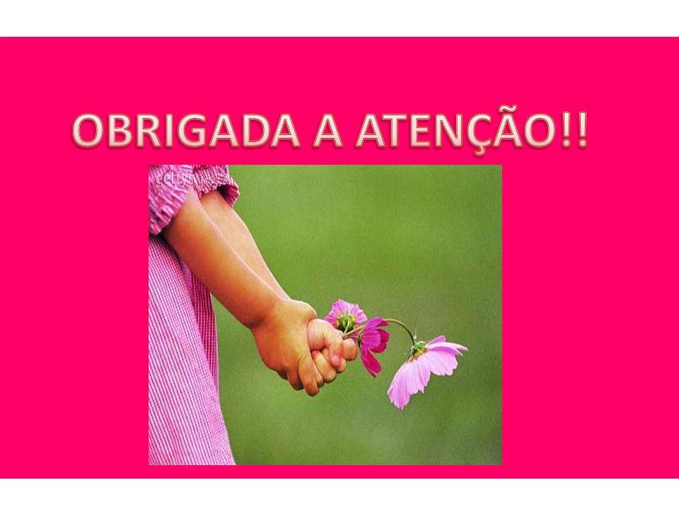 OBRIGADA A ATENÇÃO!!