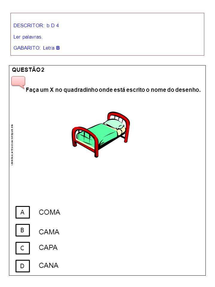A COMA B CAMA C CAPA D CANA QUESTÃO 2