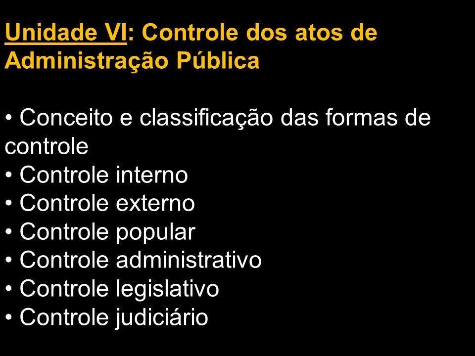 Unidade VI: Controle dos atos de Administração Pública
