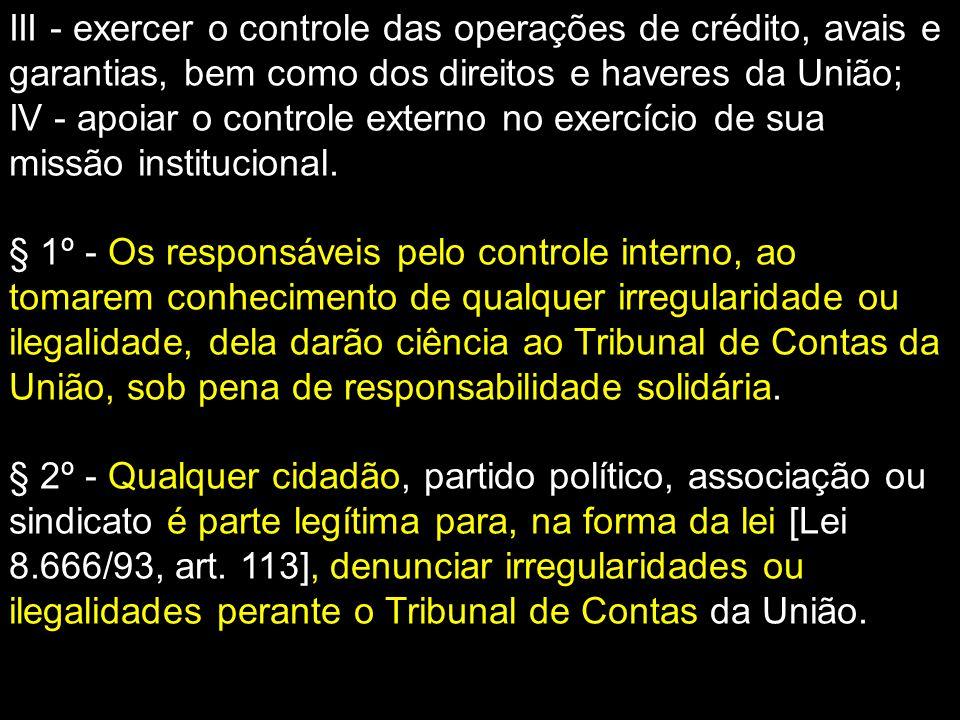 III - exercer o controle das operações de crédito, avais e garantias, bem como dos direitos e haveres da União;