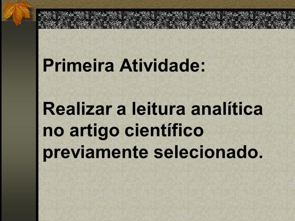 Primeira Atividade: Realizar a leitura analítica no artigo científico previamente selecionado.