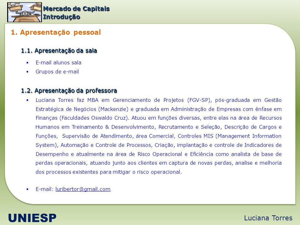 UNIESP 1. Apresentação pessoal Luciana Torres Mercado de Capitais