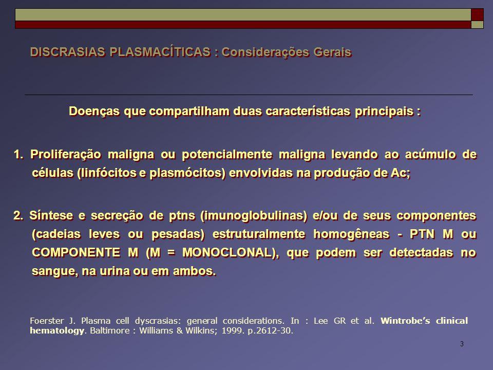 Doenças que compartilham duas características principais :