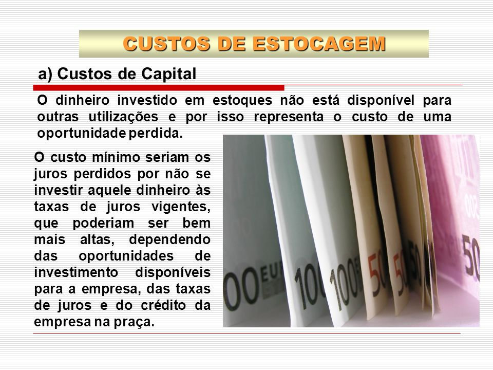 CUSTOS DE ESTOCAGEM a) Custos de Capital