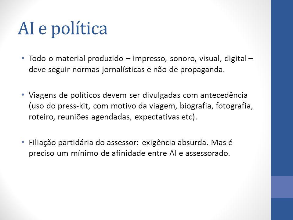 AI e política Todo o material produzido – impresso, sonoro, visual, digital – deve seguir normas jornalísticas e não de propaganda.