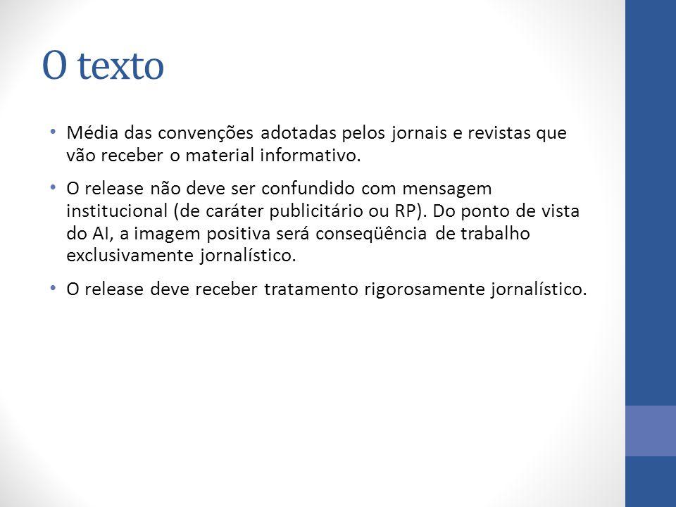 O texto Média das convenções adotadas pelos jornais e revistas que vão receber o material informativo.