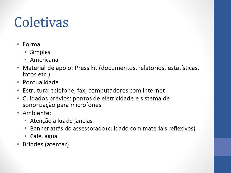 Coletivas Forma. Simples. Americana. Material de apoio: Press kit (documentos, relatórios, estatísticas, fotos etc.)