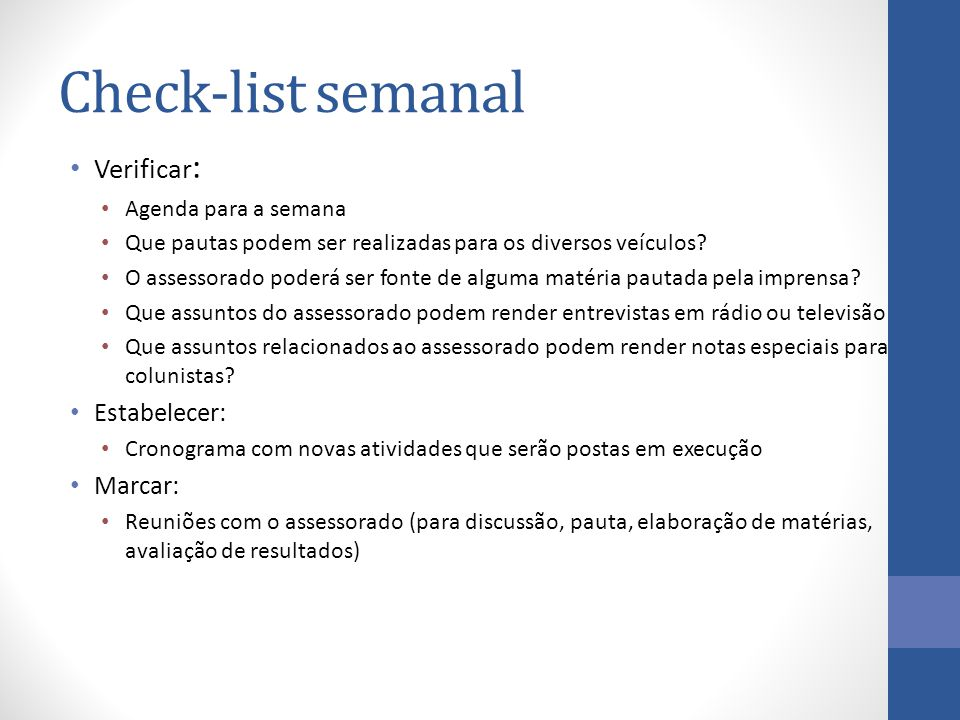 Check-list semanal Verificar: Estabelecer: Marcar: