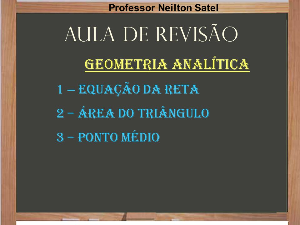 Aula de Revisão Geometria Analítica 1 – Equação da Reta