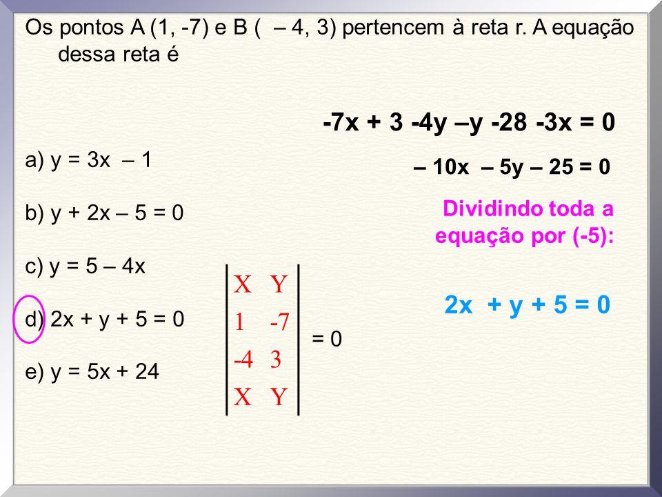 -7x + 3 -4y –y -28 -3x = 0 X Y 1 -7 -4 3 2x + y + 5 = 0
