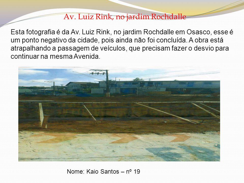 Av. Luiz Rink, no jardim Rochdalle