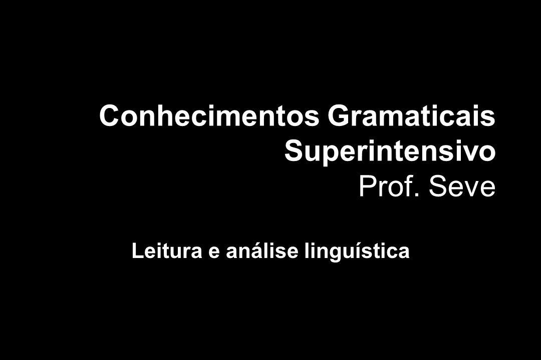 Conhecimentos Gramaticais Superintensivo Prof. Seve