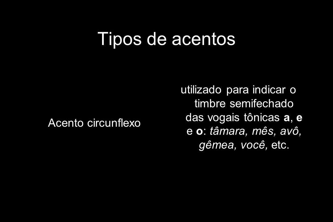 Tipos de acentos Acento circunflexo.