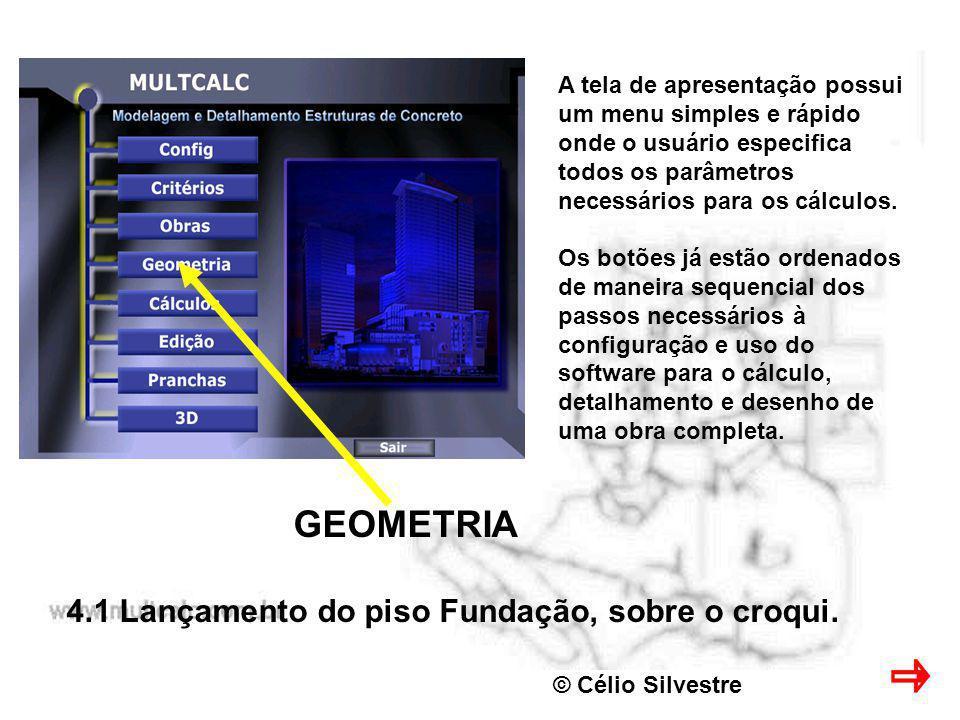 GEOMETRIA 4.1 Lançamento do piso Fundação, sobre o croqui.