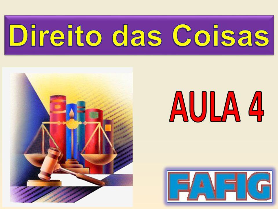 Direito das Coisas AULA 4