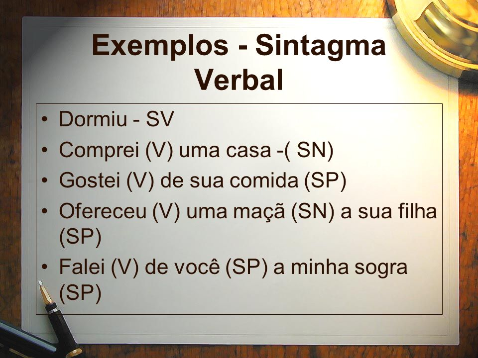 Exemplos - Sintagma Verbal