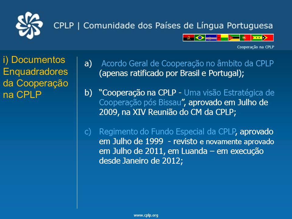 i) Documentos Enquadradores da Cooperação na CPLP