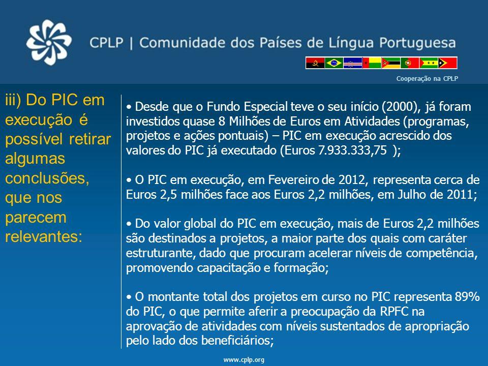 Cooperação na CPLP iii) Do PIC em execução é possível retirar algumas conclusões, que nos parecem relevantes: