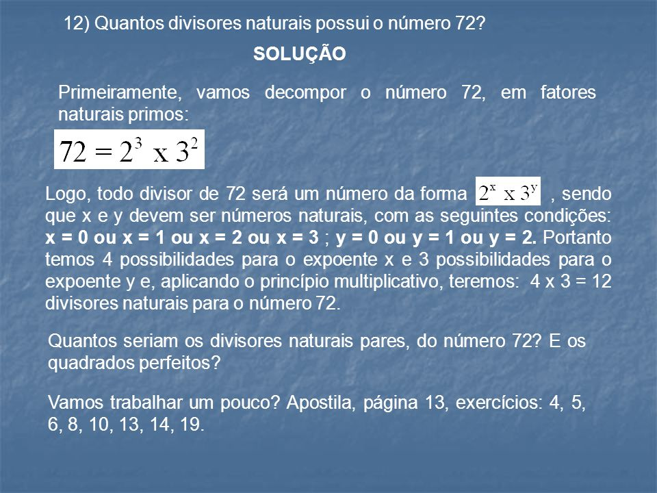 12) Quantos divisores naturais possui o número 72