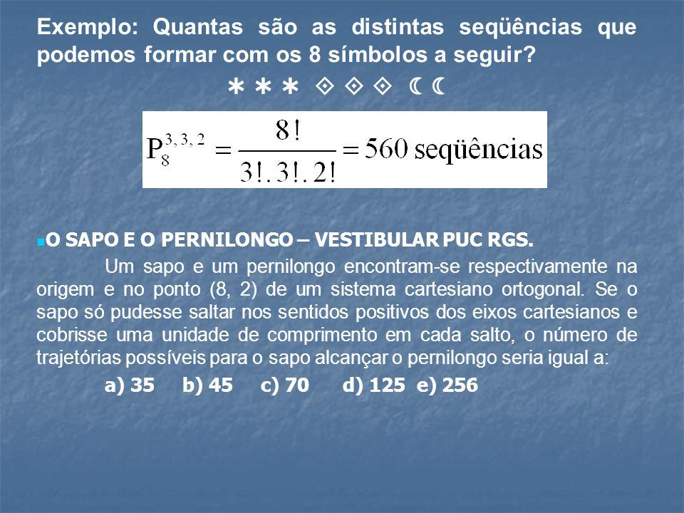 Exemplo: Quantas são as distintas seqüências que podemos formar com os 8 símbolos a seguir