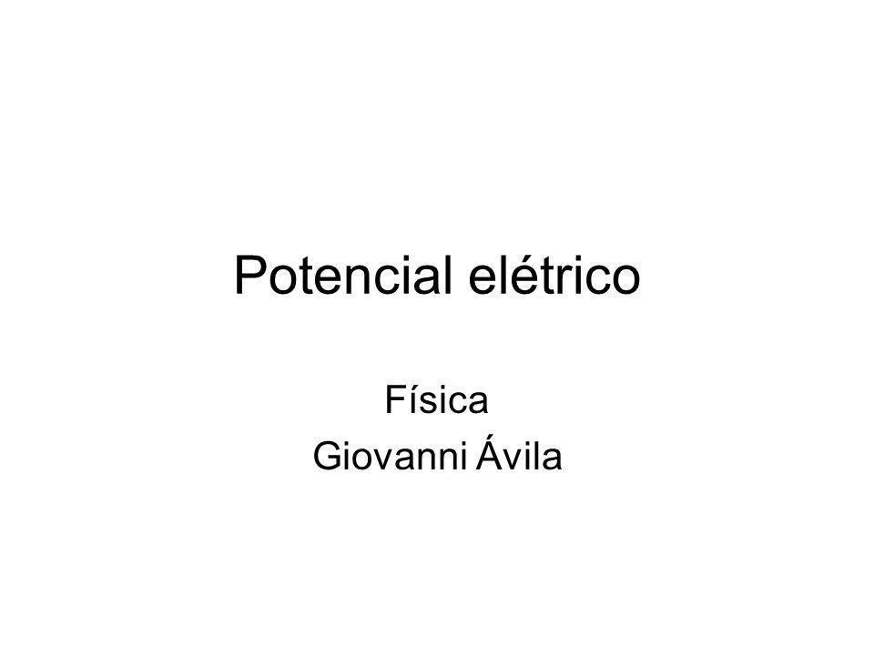 Potencial elétrico Física Giovanni Ávila