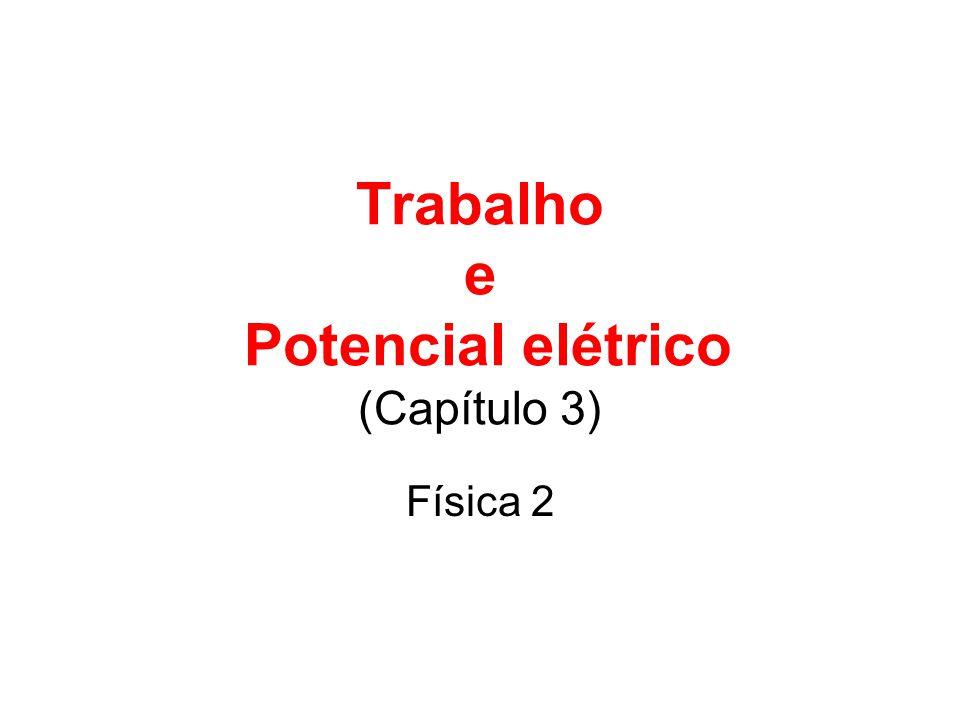 Trabalho e Potencial elétrico (Capítulo 3)