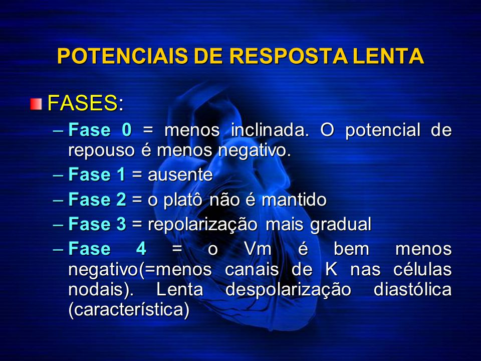 POTENCIAIS DE RESPOSTA LENTA
