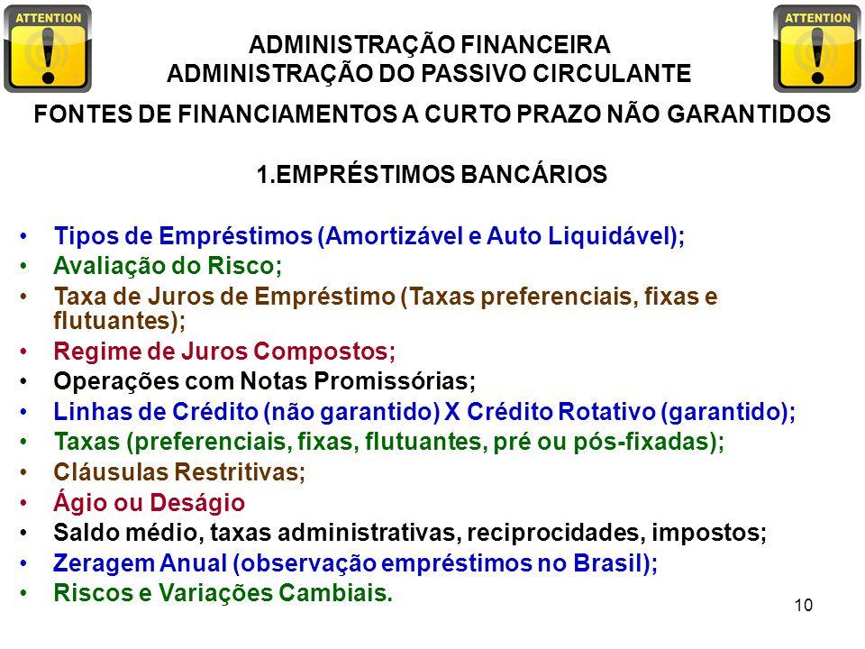 FONTES DE FINANCIAMENTOS A CURTO PRAZO NÃO GARANTIDOS