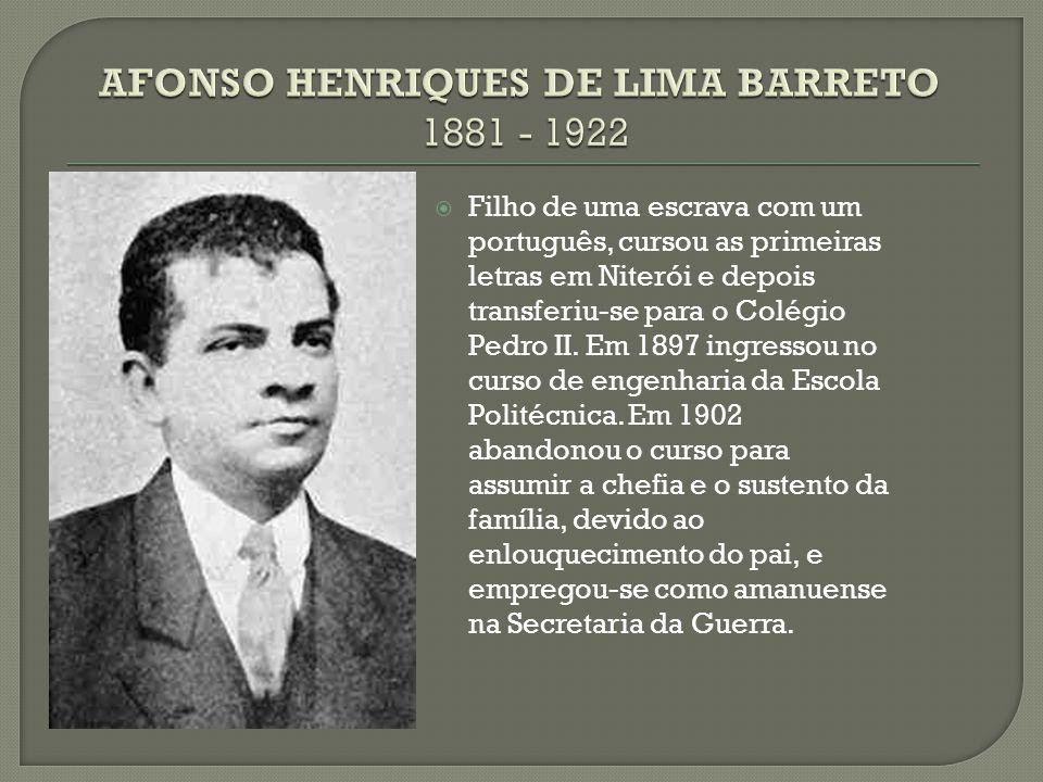 AFONSO HENRIQUES DE LIMA BARRETO 1881 - 1922