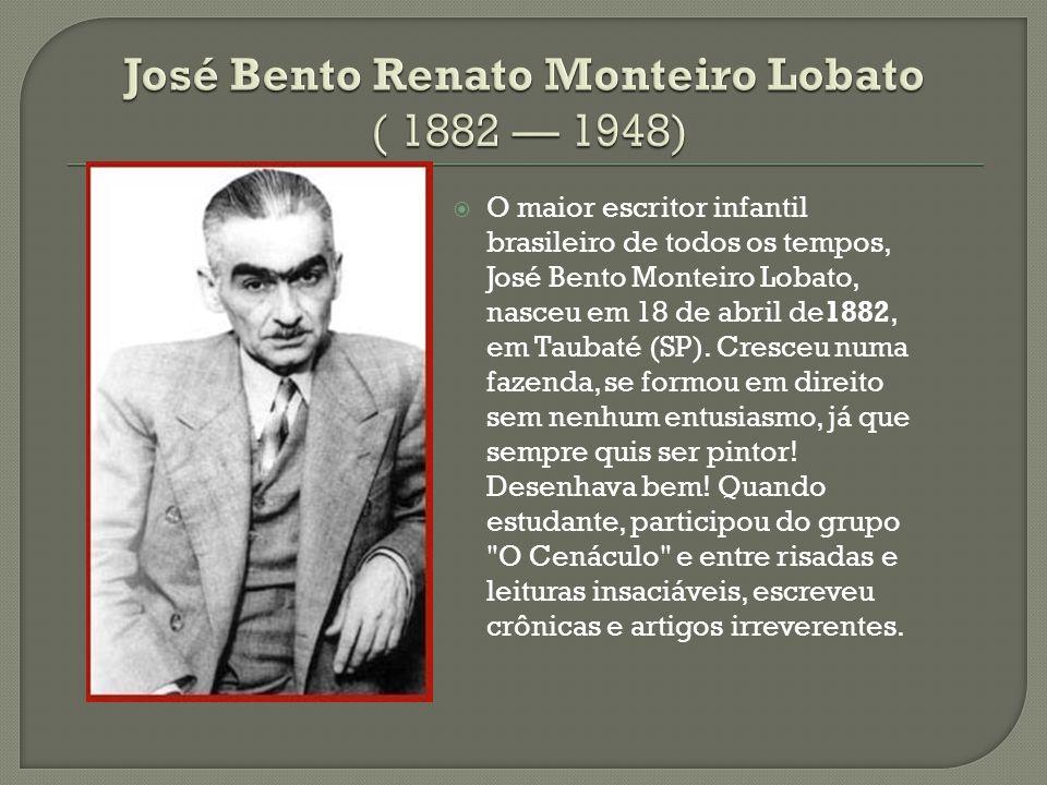 José Bento Renato Monteiro Lobato ( 1882 — 1948)