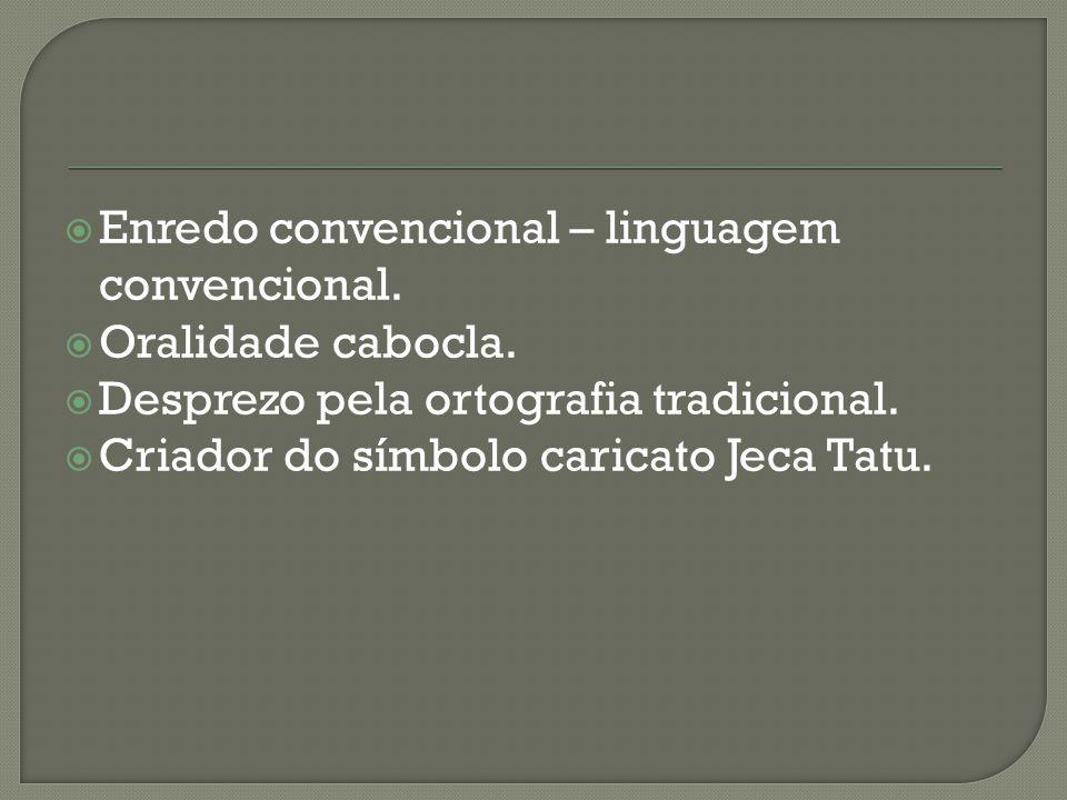 Enredo convencional – linguagem convencional.