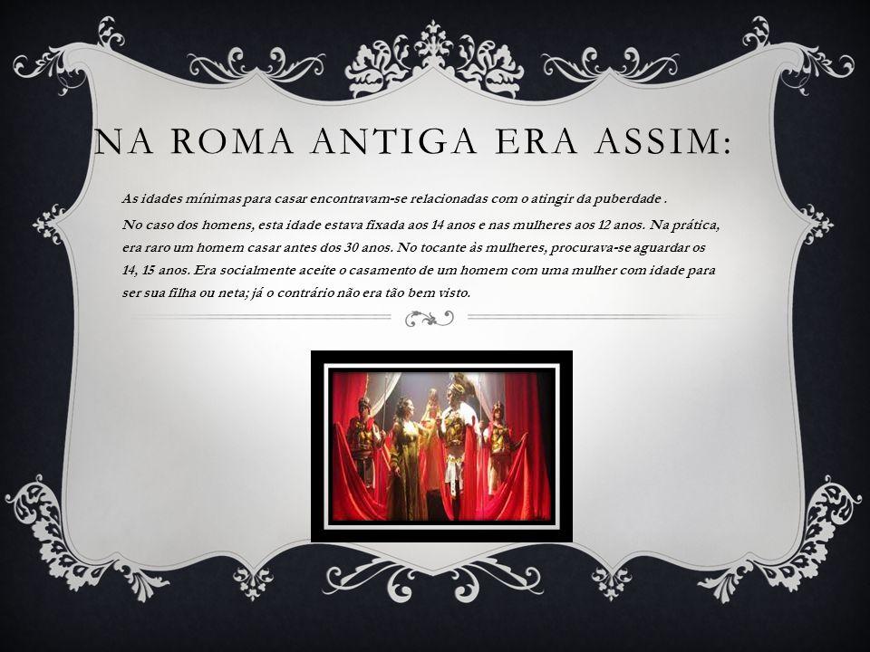 Na Roma Antiga era assim: