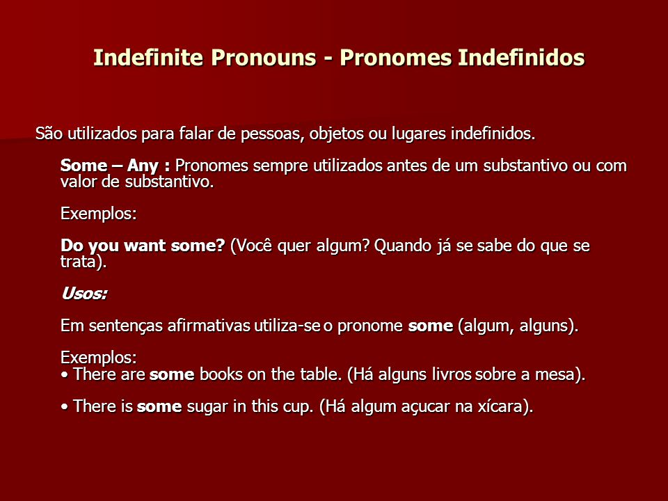 Indefinite Pronouns - Pronomes Indefinidos