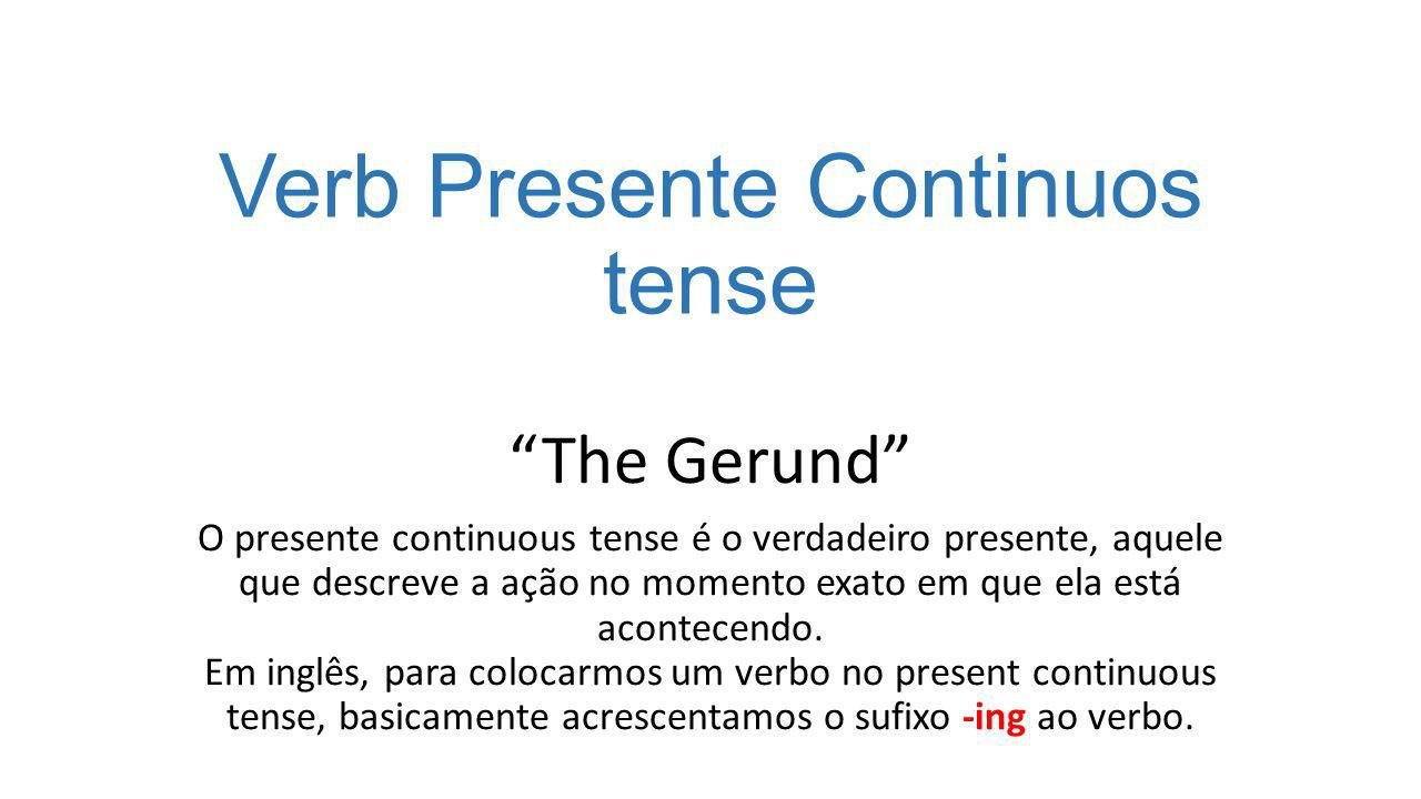 Verb Presente Continuos tense