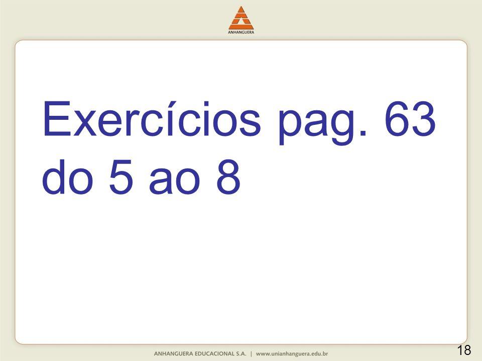 Exercícios pag. 63 do 5 ao 8