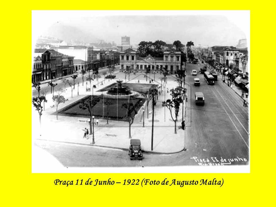 Praça 11 de Junho – 1922 (Foto de Augusto Malta)