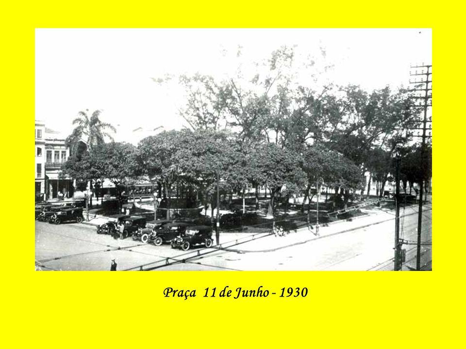 Praça 11 de Junho - 1930